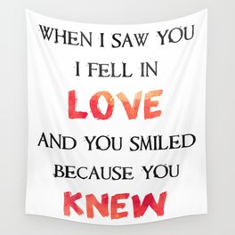 When I Saw You I Fell In Love Wall Tapestry
