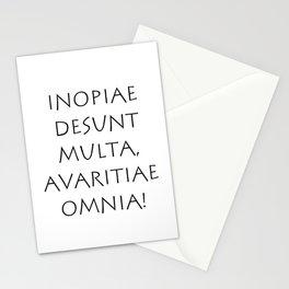 Inopiae desunt multa avaritiae omnia Stationery Cards