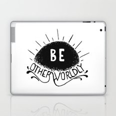 Be Otherworldly (blk) Laptop & iPad Skin