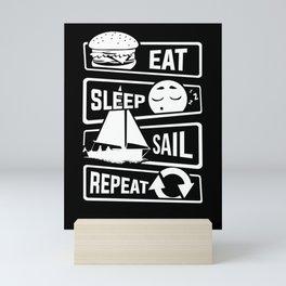 Eat Sleep Sail Repeat - Sailing Sailboat Lake Sea Mini Art Print