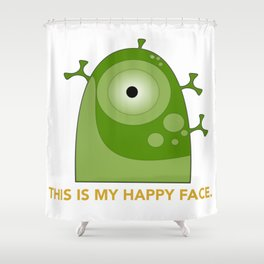 This is my happy face. Shower Curtain