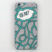 okay iPhone & iPod Skins featuring Okay? by Kelsey Roach