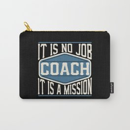Coach  - It Is No Job, It Is A Mission Carry-All Pouch