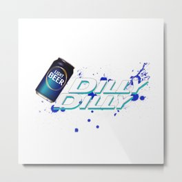 Dilly dilly light beer Metal Print