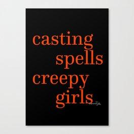 Casting Spells and Creepy Girls Canvas Print