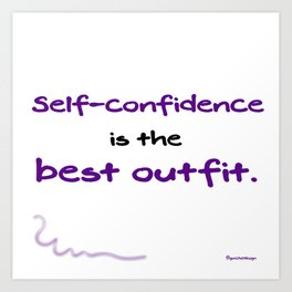 Self-Confidence is the Best Outfit Art Print