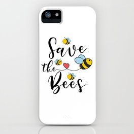 Save The Bees Cute Bee Natures Love iPhone Case