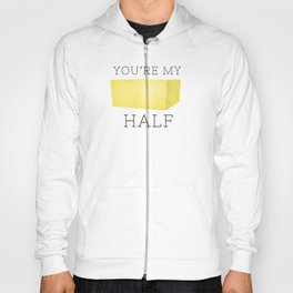 You're My Butter Half Hoody
