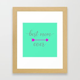 Best Mom Ever - Mint and Hot Pink Framed Art Print