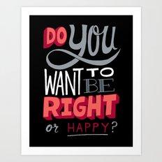 Right or Happy Art Print