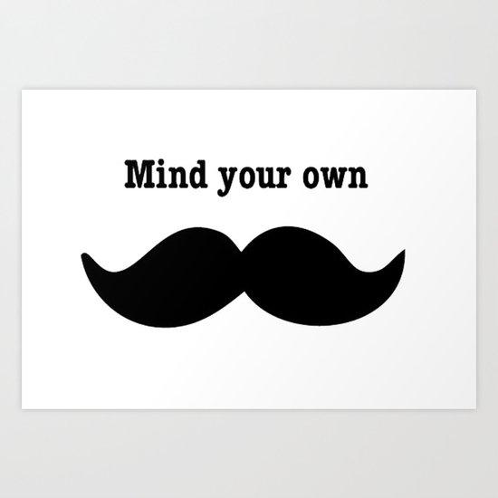 Your Mustache  Art Print