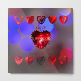 Love surpasses everything Metal Print
