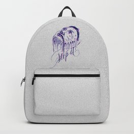 If it melts you. Stop it! Backpack
