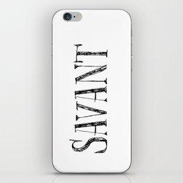 Savant - black on white version iPhone Skin