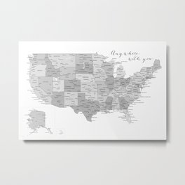 Anywhere with you, USA map in grayscale Metal Print