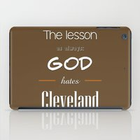 lebron iPad Cases featuring God Hates Cleveland by thebuccanear