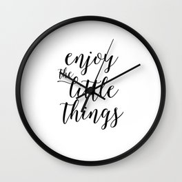 Printable Art,Enjoy The Little Things,Inspirational Quote,Love Sign,Kitchen Decor,Quote Prints Wall Clock