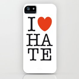 I love HATE iPhone Case