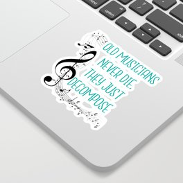 Old musicians never die, they just decompose export 03 Sticker