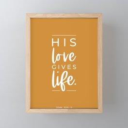 His Love Gives Life | John 10:10-11 | Mustard Yellow Framed Mini Art Print