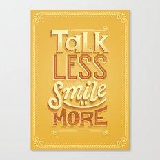 Talk Less Smile More Canvas Print