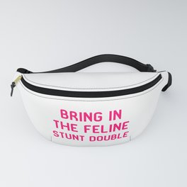 Bring in the Feline Stunt Double Quote Fanny Pack