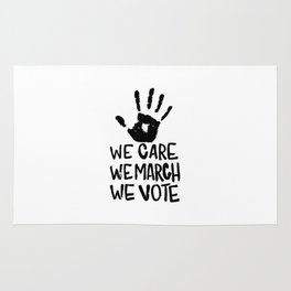 We Care , We March , We Vote Rug
