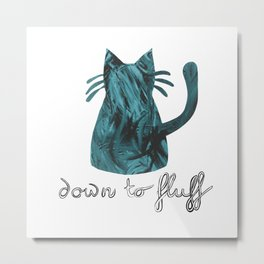 Down to Fluff Cute Cat Quote Blue Abstract Print Metal Print