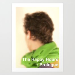 The Happy Hours - Prologue Art Print