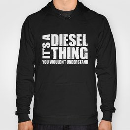 It's A Diesel Thing You Wouldn't Understand Hoody