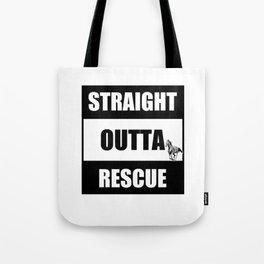 Straight Outta Rescue Tote Bag