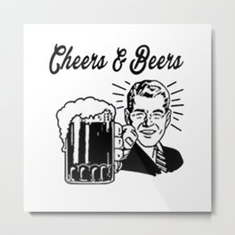 Cheers And Beers retro man Metal Print