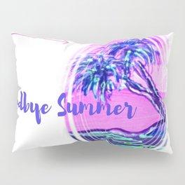 Goodbye Summer Pillow Sham