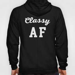 Classy AF Funny Quote Hoody