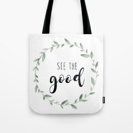 See the Good, Watercolor, Floral Leaf Wreath Tote Bag