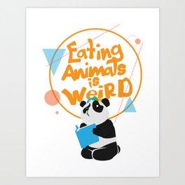Eating Animals Is Weird - Vegan Vegetarien Animal Art Print