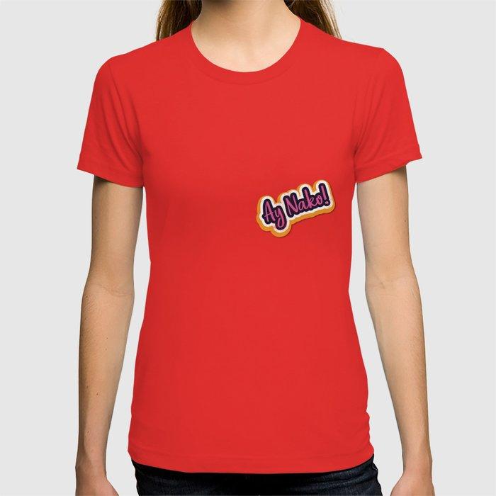 580a4ee04 Funny Filipino TShirt - Ay Nako OMG Tail Script T-shirt by noirty | Society6