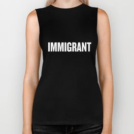 Immigrant print | Anti-Racism product | Political Anti-Trump Biker Tank