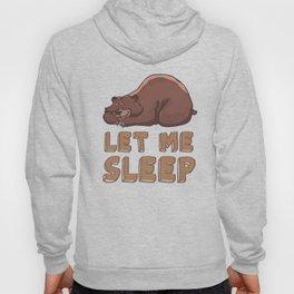 Let me sleep Hoody