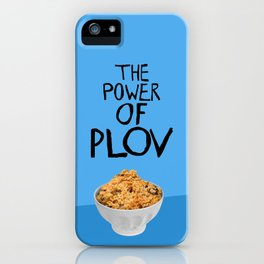 THE POWER OF PLOV iPhone Case
