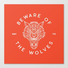 Beware of the Wolves (white) Canvas Print
