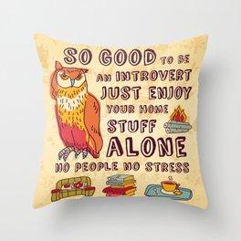 Happy introvert Throw Pillow