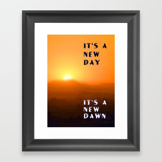It's a New Day Framed Art Print