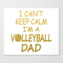 I'M A VOLLEYBALL DAD Canvas Print