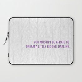 don't let small minds convince you that your dreams are too big.  Laptop Sleeve