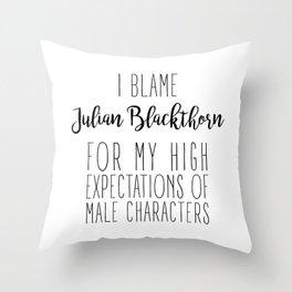 High Expectations - Julian Blackthorn Throw Pillow