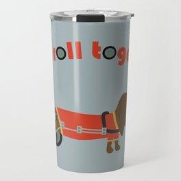 let's roll together Travel Mug