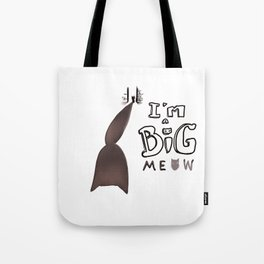 I'm a Big Meow *MeowCollection* Tote Bag