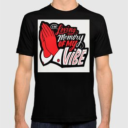 In Loving Memory of My Vibe T-shirt