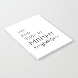Live, love, listen to Mahler Notebook